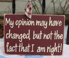 ...sounds like what you said to me last week :p ...Yep ... and if you would have been *listening* to me instead of READING into things you may have seen my point...IT HAD NOTHING TO DO WITH BEING RIGHT!