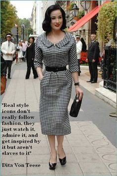 Dita Von Teese quote.  Read the interview in Advanced Style blog.