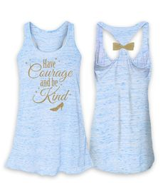 Have Courage and Be Kind - Kind Shirt - Ideas of Kind Shirt - Have Courage and Be Kind South Shore Shirts Long Island NY Custom Clothing Company Disney Mode, Disney 10k, Walt Disney, Look Fashion, Fashion Outfits, Disney Fashion, Bon Look, Have Courage And Be Kind, Zuhair Murad