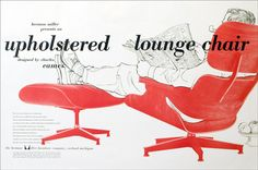 A 1956 Herman Miller advertisement for the Eames Lounge Chair and Ottoman. Image via Salt. Eames Furniture, Office Furniture Design, Furniture Ads, Furniture Removal, Furniture Stores, Vintage Furniture, Deborah Evelyn, International Typographic Style, Alexander Girard