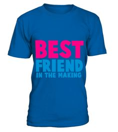Best Friend In The Making TShirt  Funny Best friend T-shirt, Best Best friend T-shirt
