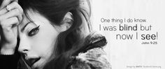 """I was blind but now i see"" John 9:25  Christian facebook cover"