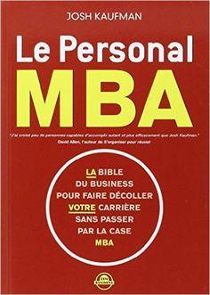 Amazon.fr - Le personal MBA - Kaufman Josh, Olivier Roland - Livres