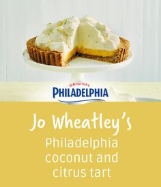Your friends will fall in love with this sweet and sour Philadelphia coconut and citrus tart from Jo Wheatley!