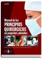 Manual de los principios quirúrgicos en pequeños animales / Stephen J. Baines, Vicky Lipscomb y Tim Hutchinson (eds.). Ediciones S, 2015