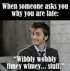 Wibbly wobbly Timey wimey... Stuff...