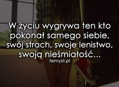 W życiu wygrywa ten kto pokonał samego siebie Motivational Words, Words Quotes, Me Quotes, Inspirational Quotes, The Words, Jolie Phrase, Saving Quotes, Pretty Words, Romantic Quotes