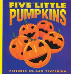 Five Little Pumpkins (Harper Growing Tree) Dan Yaccarino 0694011770 9780694011773 Five little pumpkins sitting on a gate.The first one said, Oh my, its getting late.Get ready for some wicked fun as these five pumpkins run and roll - Kids halloween 5 Little Pumpkins, Fall Pumpkins, Halloween Pumpkins, Mini Pumpkins, Pumpkin Run, Pumpkin Books, Pumpkin Stem, Retelling Activities, Stem Activities