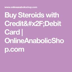 Buy Steroids with CreditDebit Card | OnlineAnabolicSho...