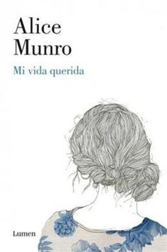 Buy Mi vida querida by Alice Munro and Read this Book on Kobo's Free Apps. Discover Kobo's Vast Collection of Ebooks and Audiobooks Today - Over 4 Million Titles! Haruki Murakami, Alice Munro, Readers Den, I Love Books, Books To Read, Good Instagram Captions, Ways Of Seeing, Literature, Reading