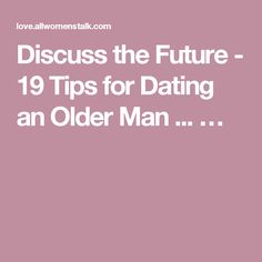 Reasons Man Older 11 Awesome Is An Dating Why