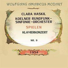 Clara Haskil / Koelner Rundfunk-Sinfonie-Orchester spielen: Wolfgang Amadeus Mozart: Klavierkonzert Nr. 9-Clara Haskil-Classico Ivano