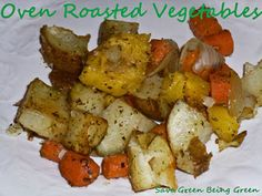 Oven Roasted Vegetables. I used carrots, red potatoes, zucchini, yellow squash. Delicious!!