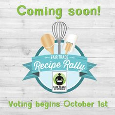 Be sure to come back & vote for your favorite tasty #FairTrade #recipe beginning October 1st! #BeFair