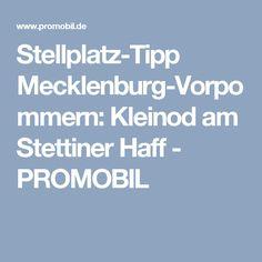 Stellplatz-Tipp Mecklenburg-Vorpommern: Kleinod am Stettiner Haff - PROMOBIL