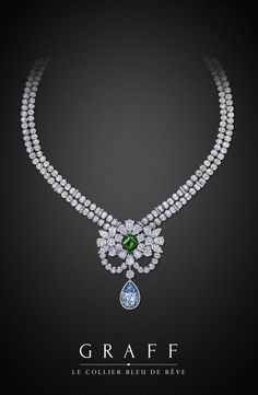 Graff Diamonds: Le Collier Bleu de Rêve Featuring a 10.47 internally flawless, natural vivid blue diamond and a 4.22 carat old mine emerald.                       201.15 Diamond cttw and 4.22 Emerald cttw