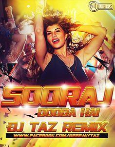 Sooraj Dooba Hai - DJ Taz Remix - http://www.djsmuzik.com/sooraj-dooba-hai-dj-taz-remix/