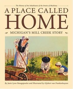 A Place Called Home by Janie Lynn Panagopoulos  ||  [Michigan Mill, Gijsbert van Frankenhuyzen]