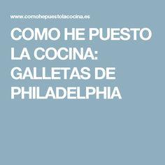 COMO HE PUESTO LA COCINA: GALLETAS DE PHILADELPHIA