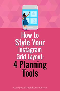 How to Style Your Grid Layout: 4 Planning Tools - Inbound Marketing, Marketing Digital, Affiliate Marketing, Social Media Marketing, Content Marketing, Marketing Strategies, Online Marketing, Tips Instagram, Instagram Grid