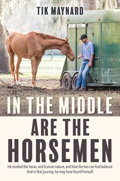 """Read """"In the Middle Are the Horsemen"""" by Tik Maynard available from Rakuten Kobo. In Tik Maynard faced a crossroads not unlike that of other young adults. A university graduate and mod. Western Riding, Horse Riding, Riding Gear, Horse Books, Horse World, Horse Care, Human Nature, The Middle, Horseback Riding"""