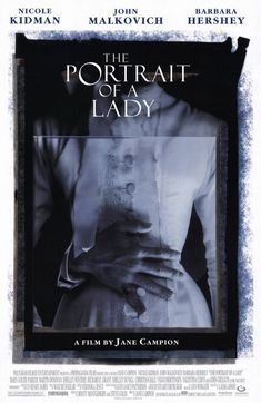 Directed by Jane Campion.  With Nicole Kidman, John Malkovich, Barbara Hershey, Martin Donovan. An American girl inherits a fortune and falls into a misguided relationship with a gentleman confidence artist whose true nature, including a barbed and covetous disposition, turns her life into a nightmare.
