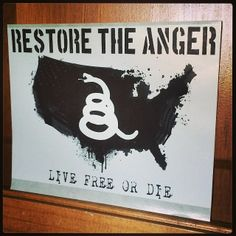 Restore the anger. - http://www.sonsoflibertytees.com/patriotblog/restore-the-anger/?utm_source=PN&utm_medium=Pinterest&utm_campaign=SNAP%2Bfrom%2BSons+of+Liberty+Tees%3A+A+Liberty+and+Patriot+Blog  www.SonsOfLibertyTees.com Liberty & Patriotic Threads   Don't Tread on Me T-Shirts  ~ Second Amendment T-Shirts  ~ Patriot Tee Shirts