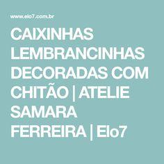 CAIXINHAS LEMBRANCINHAS DECORADAS COM CHITÃO   ATELIE SAMARA FERREIRA   Elo7