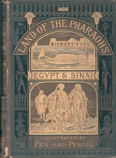 The Land of the Pharaohs: Egypt & Sinai – Rev. Samuel Manning (c.1880)