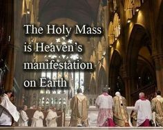 This is Holy Mass!