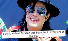 He was, but if you look at the photos, in the Jacksons (5) and OTW Era he looked so cute, then in Thriller era he looked so handsome while still being black (although he was always gorgeous), then in Bad, Dangerous & History Era is where he most looked sexy and in Invincible Era he was all cute and adorable... Idk, what do you think of each era?