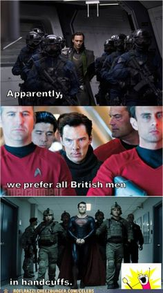 Handcuff ALL The British Men! And hand Cumberbatch over to me. Please and thank you!