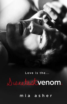 Sweetest Venom, Mia Asher. Waited a long time for this to come out. I love/hated it. Naughty boys!