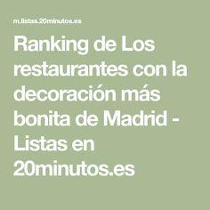 Ranking de Los restaurantes con la decoración más bonita de Madrid - Listas en 20minutos.es