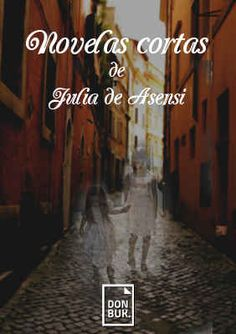 Novelas cortas. Autora: Julia de Asensi. Classic Books, Novels, Author