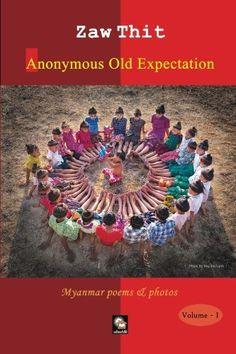 Anonymous Old Expectation: Myanmar Poems & Photos (Volume 1) by Zaw Thit http://www.amazon.com/dp/1501021605/ref=cm_sw_r_pi_dp_bu0mub017RY36
