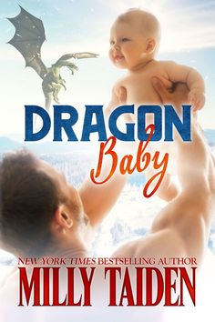 A sneak peek at Milly Taiden's DRAGON BABY, available exclusively in the paranormal romance anthology, SHIFTERS IN THE SNOW: BUNDLE OF JOY.