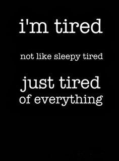 Tired Quotes | Moving On Quotes | MovingOnQuotess.blogspot.com