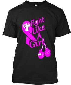 Fight Like A Woman Breast Cancer Shirt | Teespring   Purchase These Fight like a Girl Breast Cancer Awareness tops.