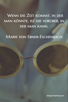 winpat-mental coaching & training, more heart, less head - When the time comes when you can, the time when you can is over. Marie Von Ebner Eschenbach, Inspirational Quotes For Kids, Quotation Marks, Positive Thoughts, Monday Motivation, True Quotes, Coaching, Quotations, About Me Blog