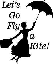 Mary Poppins Let's Go Fly A Kite Wall Sticker Wall Art Decor Vinyl Decal 15x18