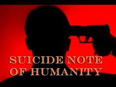 Suicide Note of Humanity