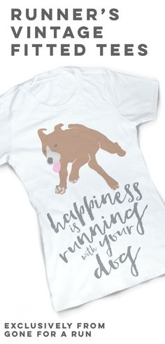 Combine your love for running and your dog with our Vintage Running Fitted T-Shirt - Happiness is Running With Your Dog, exclusively from Gone For a Run!