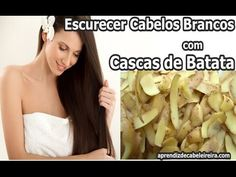 COMBATA CABELOS BRANCOS COM CASCA DE BATATA https://youtu.be/vwHzy1xPSnQ