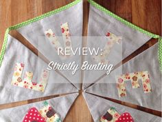 STRICTLY BUNTING Life Unexpected www.lifeunexpected.co.uk A parenting and lifestyle blog.