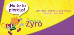 Este fin de semana tenemos geniales talleres y cuentacuentos en El Mundo de Zyro de nuestras librerías. ¡No dejes de echar un ojo a las propuestas de Zyro y os lo pasaréis pipa!  Además, para estar al día de novedades sobre ocio y literatura infantil, puedes serguir a Zyro en:  Twitter: @MundoZyro.  Facebook: facebook.com/ElMundodeZyro.CasaDelLibro
