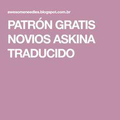 PATRÓN GRATIS NOVIOS ASKINA TRADUCIDO