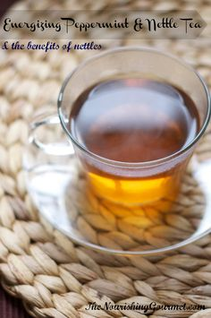 Energizing Nettle and Peppermint Tea (& the benefits of herbs)