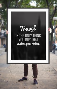 For all travel lovers! Travel is the only thing you buy that makes you richer…