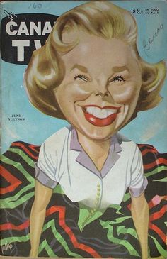 Art by De Los Rios CANAL TV was Argentina's version of TV Guide and featured cover art but two of Argentina's most renowned ca. June Allyson, Tv Covers, Popular Artists, Cartoon Faces, Tv Guide, Pictures To Draw, Happy Thoughts, Caricatures, Cover Art